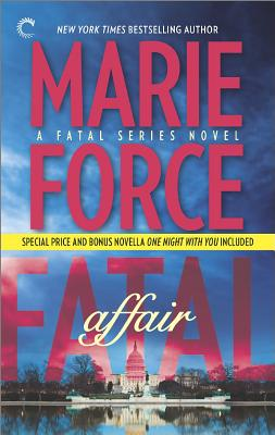 Fatal Affair: Book One of the Fatal Series, Marie Force