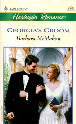 Georgia's Groom (Beaufort Brides) (Harlequin Romance, 3620), Barbara McMahon