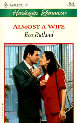 Image for Almost A Wife (Romance, 3621)