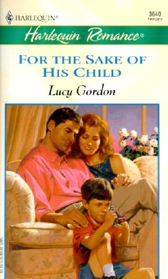 For the Sake of His Child, LUCY GORDON