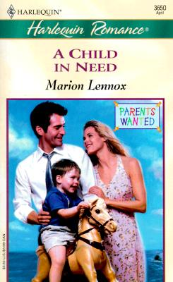 Child In Need (Parents Wanted) (Romance, 3650), Marion Lennox