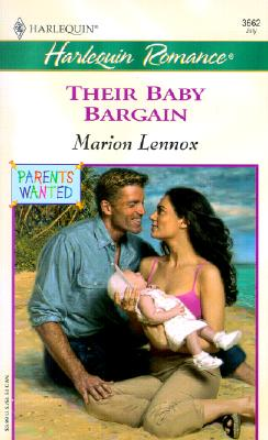 Their Baby Bargain (Parents Wanted) (Romance, 3662), Marion Lennox