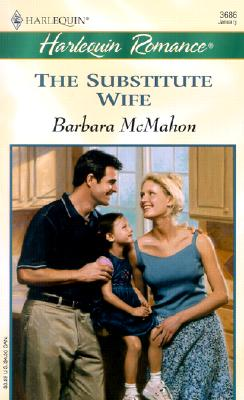 Substitute Wife (Romance, 3686), Barbara McMahon