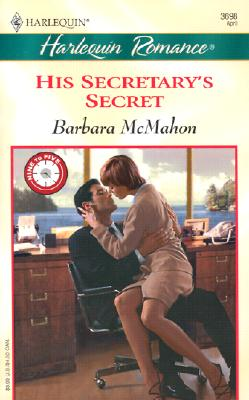 His Secretary's Secret (9 to 5) (Romance, 3698), Barbara McMahon