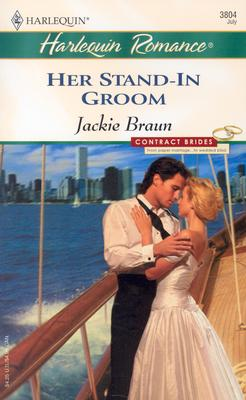 Her Stand-In Groom: Contract Brides (Harlequin Romance), Jackie Braun