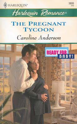 The Pregnant Tycoon: Ready for Baby (Harlequin Romance), Caroline Anderson