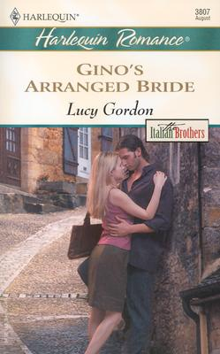 Gino's Arranged Bride: The Italian Brothers (Harlequin Romance), Lucy Gordon