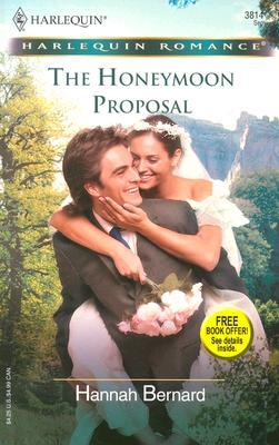 The Honeymoon Proposal (Harlequin Romance), Hannah Bernard