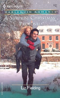 A Surprise Christmas Proposal (Harlequin Romance), Liz Fielding