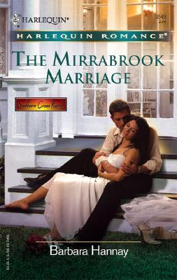 The Mirrabrook Marriage (Harlequin Romance), Barbara Hannay