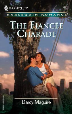 The Fiancee Charade (Harlequin Romance), Darcy Maguire