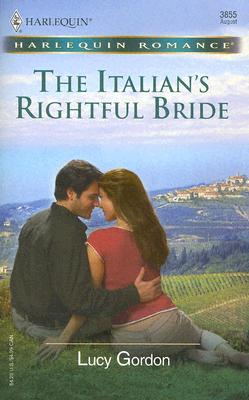 The Italian's Rightful Bride (Harlequin Romance), Lucy Gordon