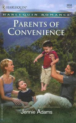 Parents Of Convenience (Harlequin Romance), Jennie Adams