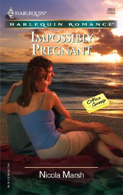 Impossibly Pregnant (Harlequin Romance), Nicola Marsh