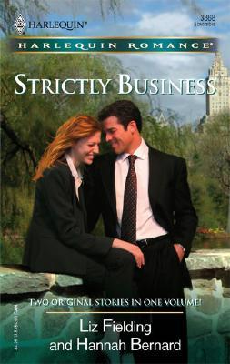 Strictly Business: The Temp And The Tycoon The Fiance Deal (Harlequin Romance), Liz Fielding, Hannah Bernard