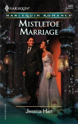 Mistletoe Marriage (Harlequin Romance), Jessica Hart