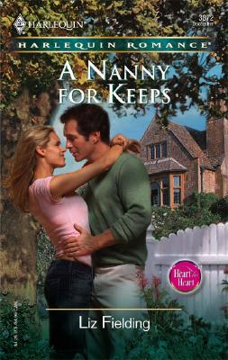 A Nanny For Keeps, Liz Fielding