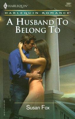 A Husband To Belong To (Harlequin Romance), Susan Fox