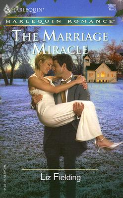 The Marriage Miracle (Harlequin Romance), Liz Fielding