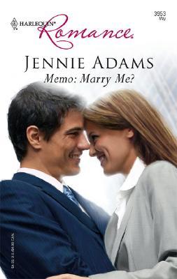 Memo: Marry Me? (Harlequin Romance), JENNIE ADAMS