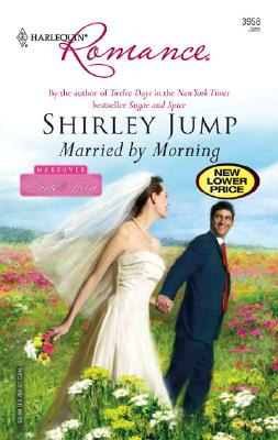 Married By Morning (Harlequin Romance), Shirley Jump