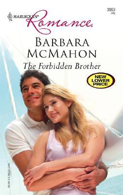 The Forbidden Brother (Harlequin Romance), BARBARA MCMAHON