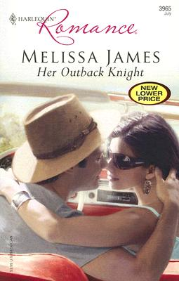 Her Outback Knight (Harlequin Romance), MELISSA JAMES