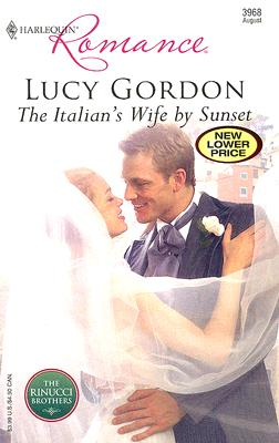 The Italian's Wife By Sunset (Harlequin Romance), LUCY GORDON
