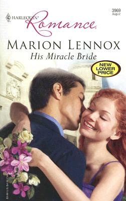 His Miracle Bride (Harlequin Romance), Marion Lennox