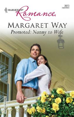 Promoted: Nanny To Wife (Harlequin Romance), MARGARET WAY