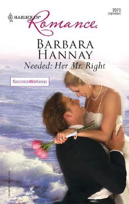 Needed: Her Mr. Right (Harlequin Romance), Barbara Hannay