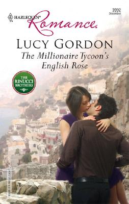 The Millionaire Tycoon's English Rose (Harlequin Romance), Lucy Gordon