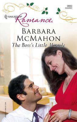 The Boss's Little Miracle (Harlequin Romance), Barbara McMahon
