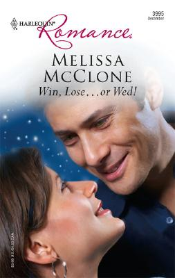 Win, Lose...Or Wed! (Harlequin Romance), Melissa McClone