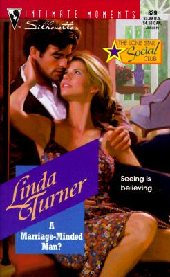 Marriage - Minded Man? (The Lone Star Social Club) (Harlequin Silhouette Intimate Moments), Linda Turner