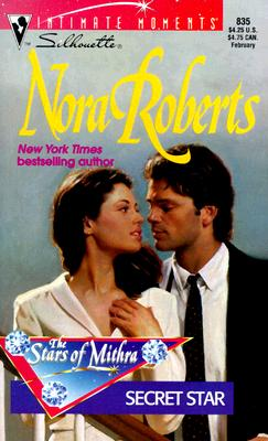 Secret Star  (The Stars Of Mithra) (Harlequin Silhouette Intimate Moments, No 835), NORA ROBERTS