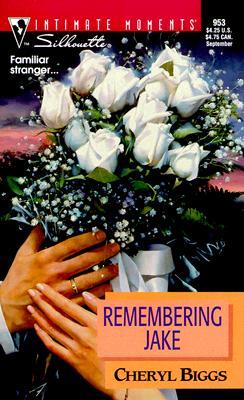 Remembering Jake (Silhouette Intimate Moments), Cheryl Biggs