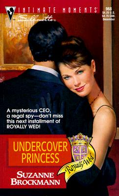 Undercover Princess (Royally Wed) (Silhouette Intimate Moments), SUZANNE BROCKMANN
