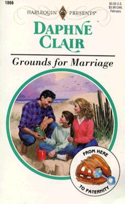 Image for Grounds For Marriage (From Here To Paternity) (Harlequin Presents)