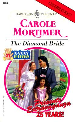 Image for The Diamond Bride: Nanny Wanted! (Harlequin Presents, Book 1966)