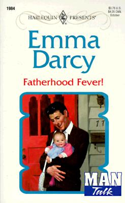 Image for Fatherhood Fever! (Top Author/Man Talk) (Harlequin Presents , No 1984)