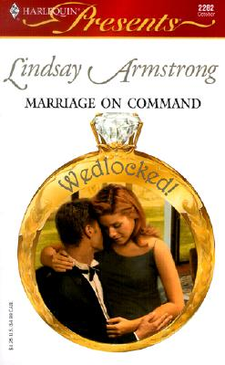 Image for Marriage On Command  (Wedlocked!) (Harlequin Presents, No. 2282)