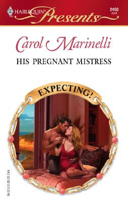 His Pregnant Mistress (Presents), CAROL MARINELLI