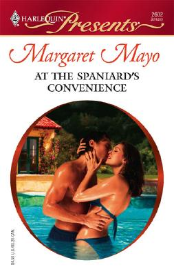 At The Spaniard's Convenience (Harlequin Presents), Margaret Mayo