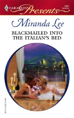 Image for Blackmailed Into The Italian's Bed (Harlequin Presents)
