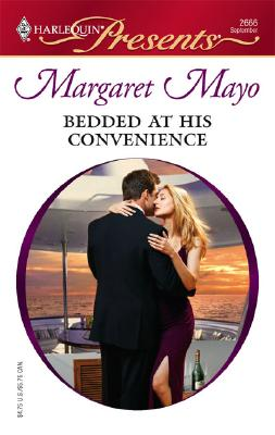 Bedded At His Convenience (Harlequin Presents), Margaret Mayo