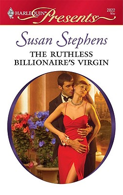 The Ruthless Billionaire's Virgin (Harlequin Presents), SUSAN STEPHENS