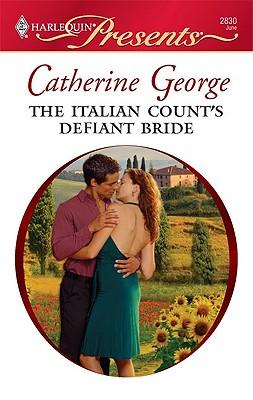 The Italian Count's Defiant Bride (Harlequin Presents), CATHERINE GEORGE