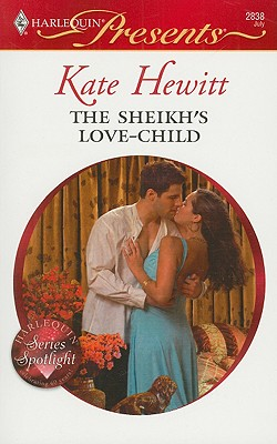 The Sheikh's Love-Child (Harlequin Presents), KATE HEWITT