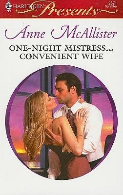 One-Night Mistress...Convenient Wife (Harlequin Presents), ANNE MCALLISTER